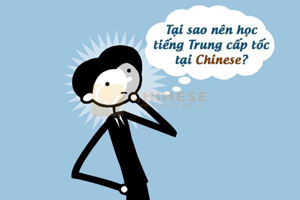 Tại sao nên học tiếng trung cấp tốc tại Chinese?