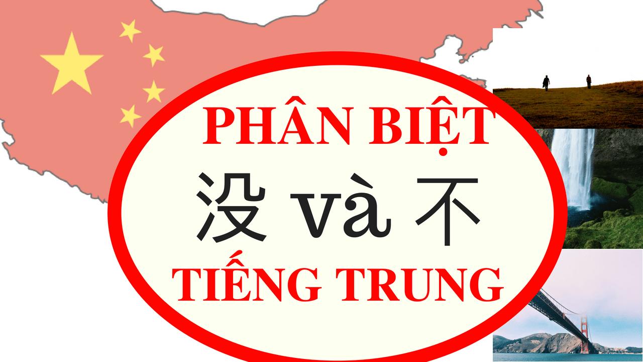 Phân Biệt 不 và 没 - Ngữ Pháp Tiếng Trung